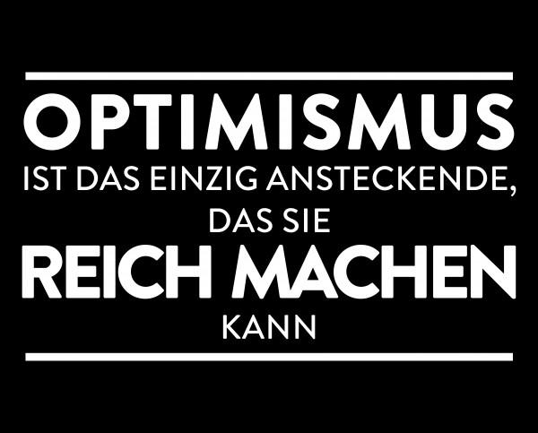 """Metallschild """"Optimismus ist das einzig Ansteckende, das Sie reich machen kann"""""""