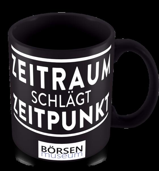 """Kaffeetasse """"Zeitraum schlägt Zeitpunkt"""""""