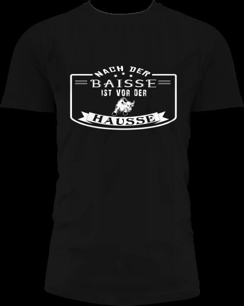 """T-Shirt """"Nach der Baisse ist vor der Hausse"""" - weiß"""