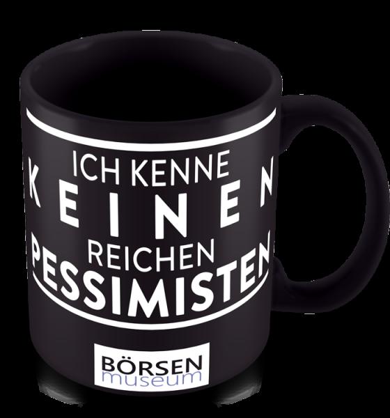 """Kaffeetasse """"Ich kenne keinen reichen Pessimisten"""""""